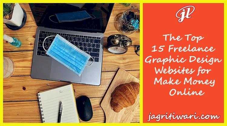 The Top 15 Freelance Graphic Design Websites for Make Money Online