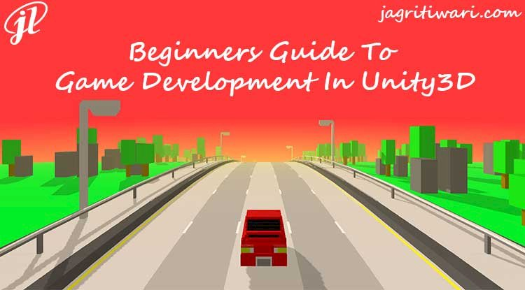Beginners Guide To Game Development In Unity3D
