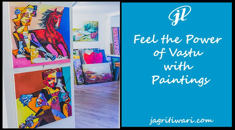 Feel the Power of Vastu with Paintings